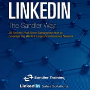 Linkedin the Sander Way: 25 Secrets That Show Salespeople How to Leverage the World¿s Largest Professional Network Audiobook, by Sandler Systems Inc.
