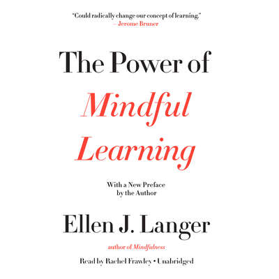 The Power of Mindful Learning Audiobook, by Ellen J. Langer