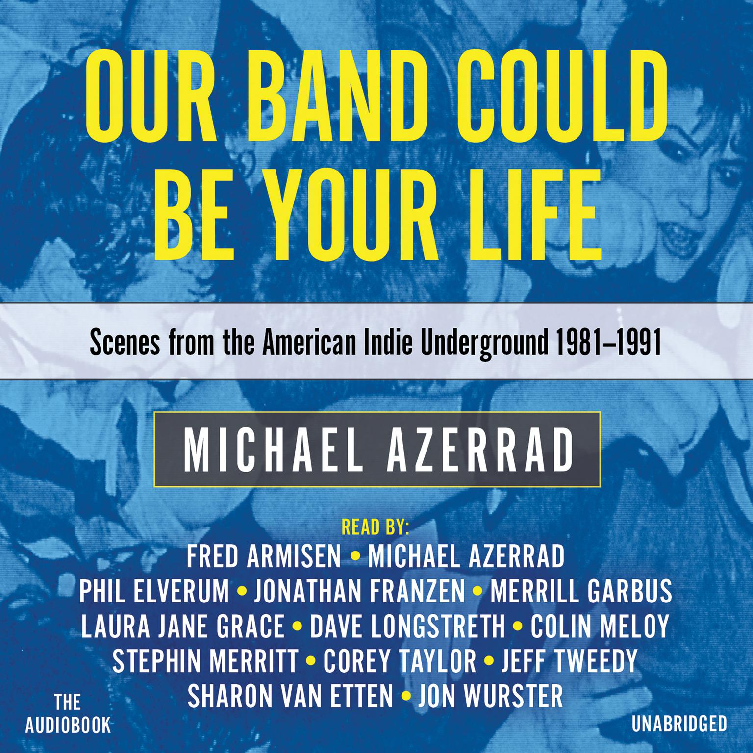Printable Our Band Could Be Your Life: Scenes from the American Indie Underground, 1981–1991 Audiobook Cover Art