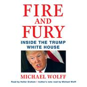 Fire and Fury: Inside the Trump White House Audiobook, by Michael Wolff