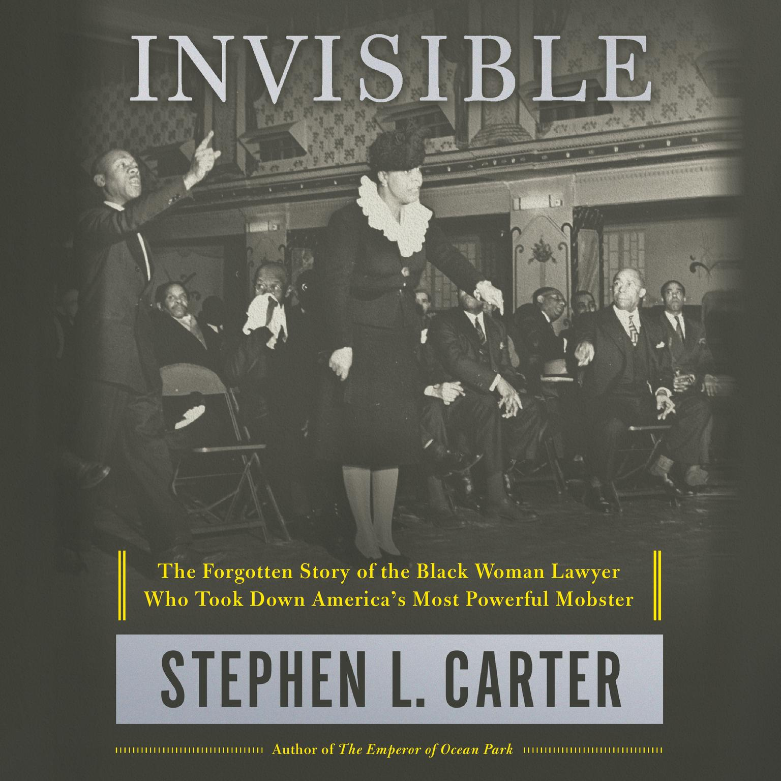 Printable Invisible: The Forgotten Story of the Black Woman Lawyer Who Took Down America's Most Powerful Mobster Audiobook Cover Art