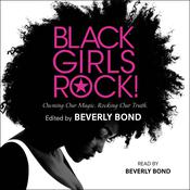 Black Girls Rock!: Owning Our Magic. Rocking Our Truth. Audiobook, by various authors
