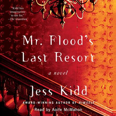 Mr. Flood's Last Resort: A Novel Audiobook, by Jess Kidd