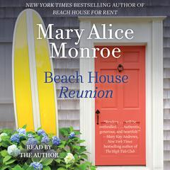 Beach House Reunion Audiobook, by Mary Alice Monroe