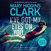 Ive Got My Eyes on You Audiobook, by Mary Higgins Clark