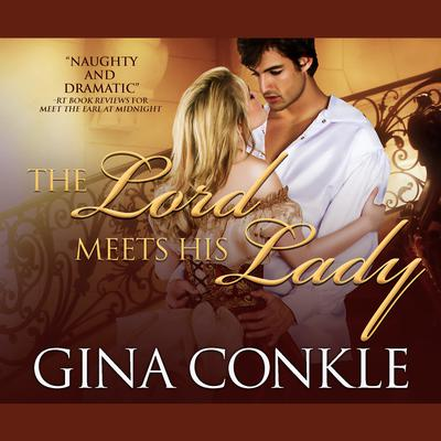 The Lord Meets His Lady Audiobook, by Gina Conkle
