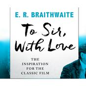 To Sir, With Love Audiobook, by E.R. Braithwaite