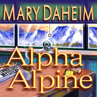 Alpha Alpine: An Emma Lord Mystery Audiobook, by Mary Daheim