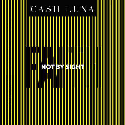 Not By Sight: Only Faith Opens Your Eyes Audiobook, by Cash Luna
