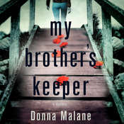 My Brothers Keeper: A Mystery Audiobook, by Donna Malane