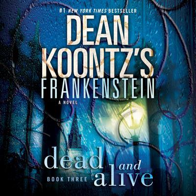 Frankenstein: Dead and Alive Audiobook, by Dean Koontz