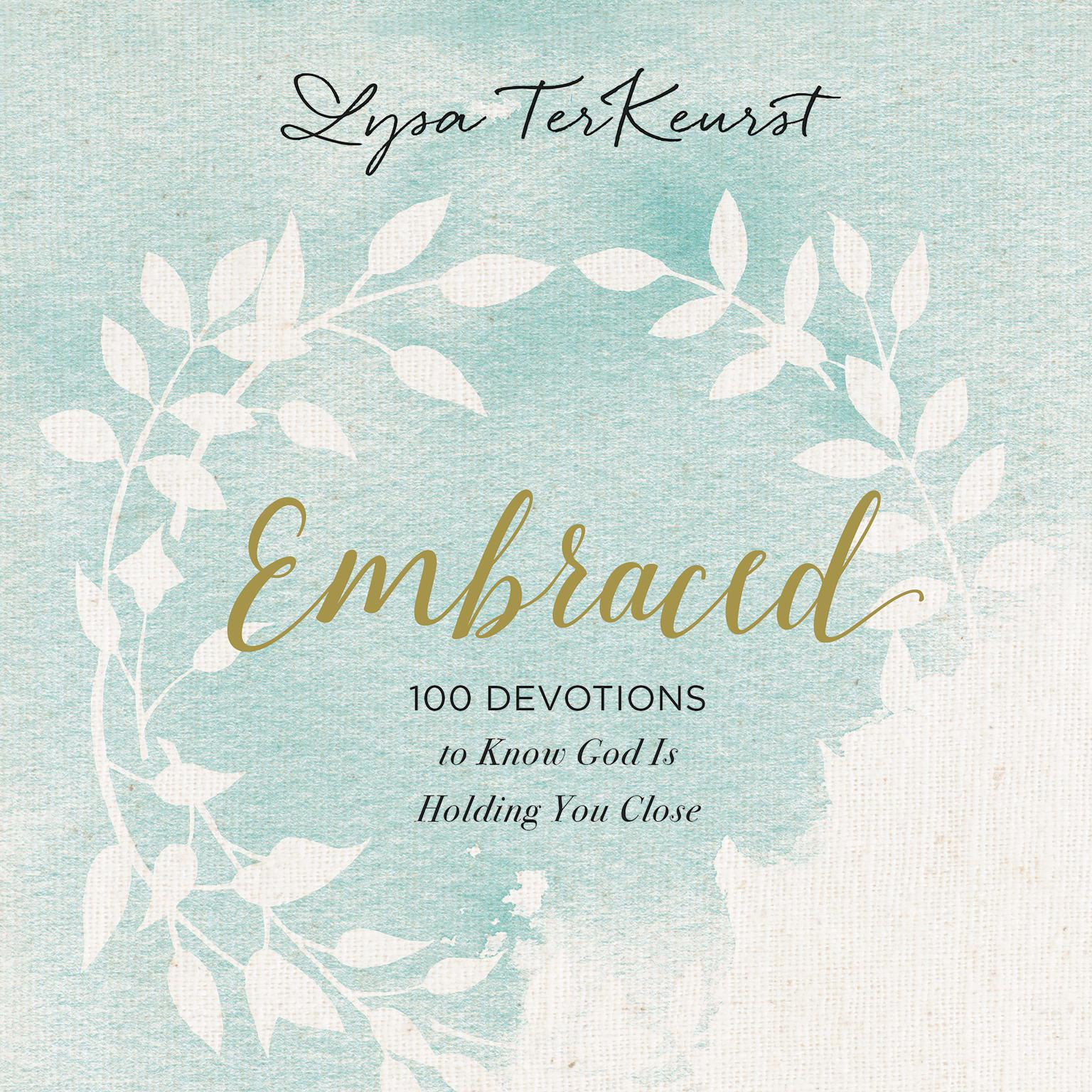 Printable Embraced: 100 Devotions to Know God Is Holding You Close Audiobook Cover Art