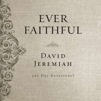 Ever Faithful: A 365-Day Devotional Audiobook, by David Jeremiah