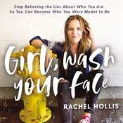 Girl, Wash Your Face Audiobook, by Rachel Hollis