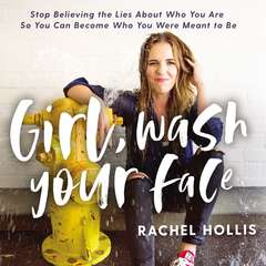 Girl, Wash Your Face: Stop Believing the Lies about Who You Are So You Can Become Who You Were Meant to Be Audiobook, by
