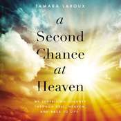 A Second Chance at Heaven: My Surprising Journey Through Hell, Heaven, and Back to Life Audiobook, by Author Info Added Soon