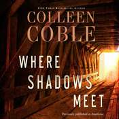 Where Shadows Meet: A Romantic Suspense Novel Audiobook, by Colleen Coble|