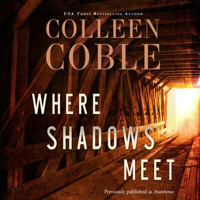 Where Shadows Meet: A Romantic Suspense Novel Audiobook, by Colleen Coble