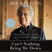 Cant Nothing Bring Me Down: Chasing Myself in the Race against Time Audiobook, by Anita Diggs, Ida Keeling