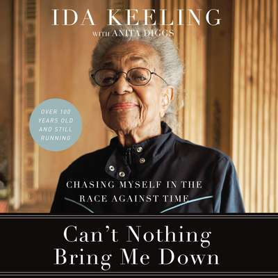 Cant Nothing Bring Me Down: Chasing Myself in the Race against Time Audiobook, by Anita Diggs