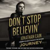 Dont Stop Believin: The Man, the Band, and the Song that Inspired Generations Audiobook, by Jonathan Cain|