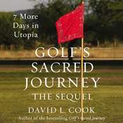 Golfs Sacred Journey, the Sequel: 7 More Days in Utopia Audiobook, by David L. Cook