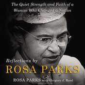 Reflections by Rosa Parks: The Quiet Strength and Faith of a Woman Who Changed a Nation Audiobook, by Rosa Parks, Gregory J. Reed