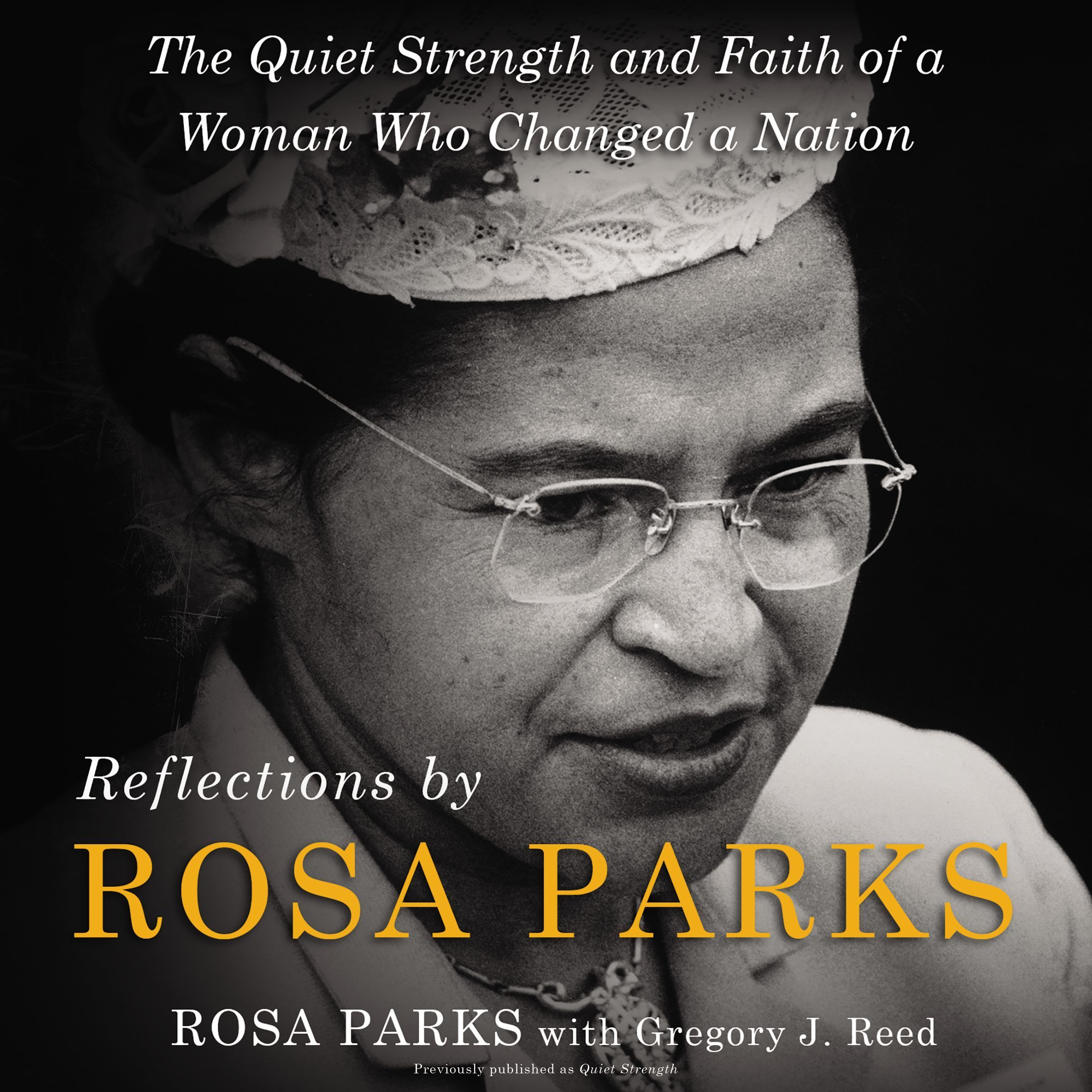 Printable Reflections by Rosa Parks: The Quiet Strength and Faith of a Woman Who Changed a Nation Audiobook Cover Art