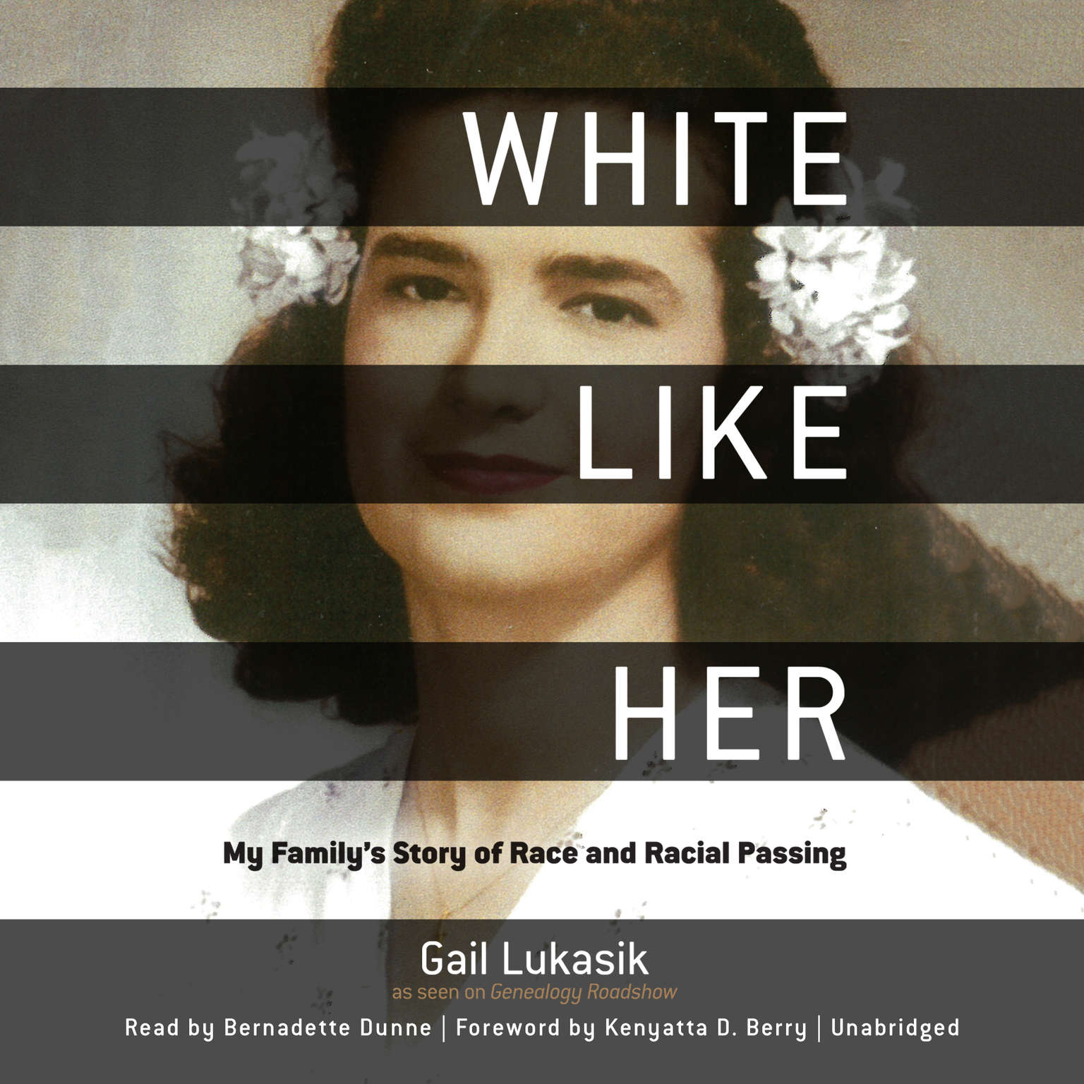 Printable White like Her: My Family's Story of Race and Racial Passing Audiobook Cover Art