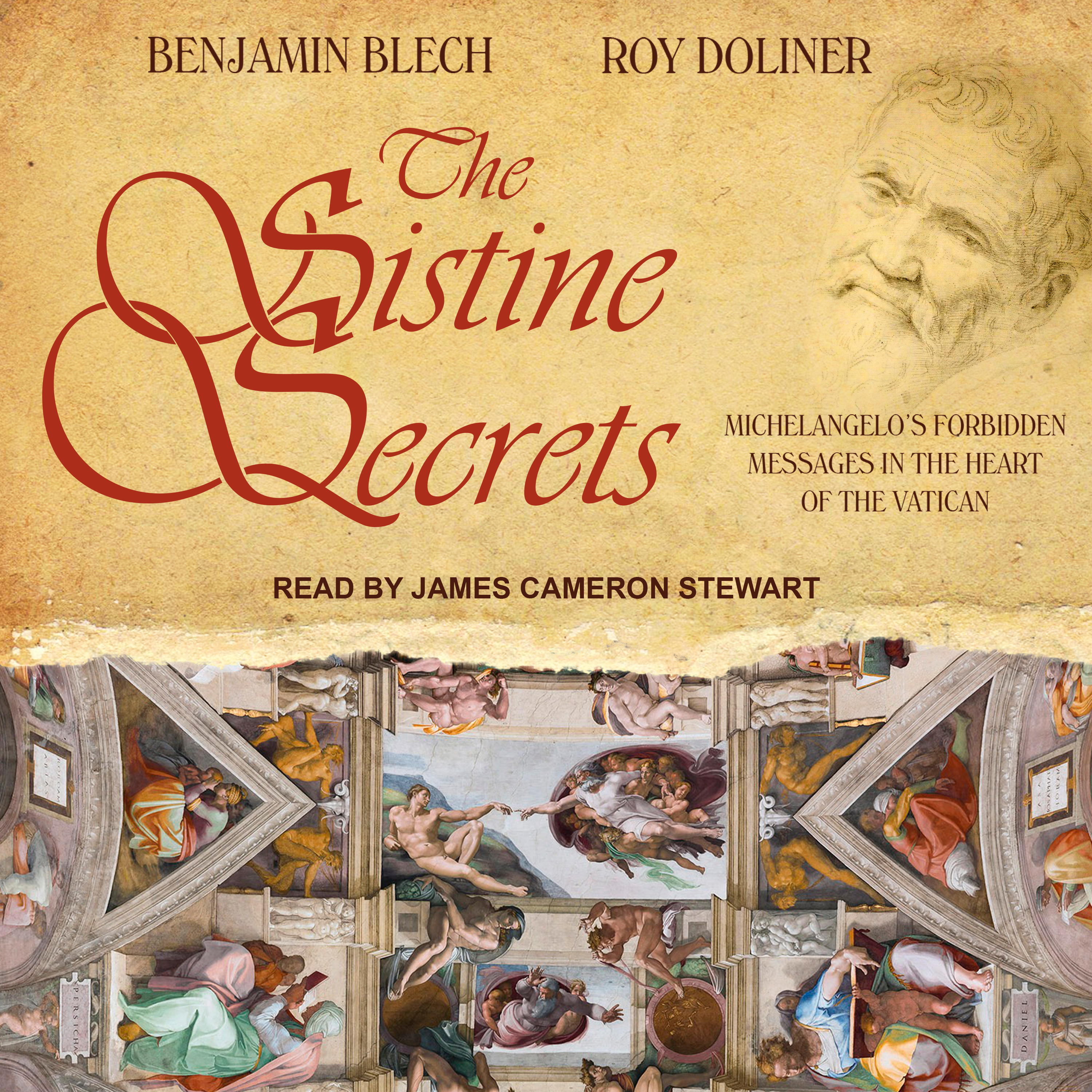 Printable The Sistine Secrets: Michelangelo's Forbidden Messages in the Heart of the Vatican Audiobook Cover Art