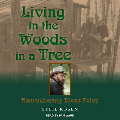 Living in the Woods in a Tree: Remembering Blaze Foley Audiobook, by Sybil Rosen