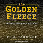 The Golden Fleece: High-Risk Adventure at West Point Audiobook, by Tom Carhart