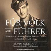 Fur Volk and Fuhrer: The Memoir of a Veteran of the 1st SS Panzer Division Leibstandarte SS Adolf Hitler Audiobook, by Erwin Bartmann