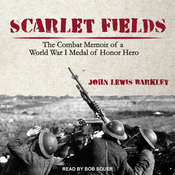 Scarlet Fields: The Combat Memoir of a World War I Medal of Honor Hero Audiobook, by John Lewis Barkley