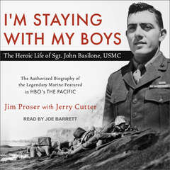 Im Staying with My Boys: The Heroic Life of Sgt. John Basilone, USMC Audiobook, by Jerry Cutter, Jim Proser
