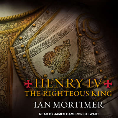 Henry IV: The Righteous King Audiobook, by Ian Mortimer