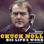 Chuck Noll: His Lifes Work Audiobook, by Michael MacCambridge