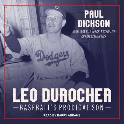 Leo Durocher: Baseballs Prodigal Son Audiobook, by Paul Dickson