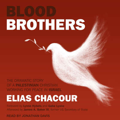Blood Brothers: The Dramatic Story of a Palestinian Christian Working for Peace in Israel Audiobook, by Elias Chacour