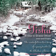 Tisha: The Story of a Young Teacher in the Alaskan Wilderness Audiobook, by Anne Purdy, Robert Specht