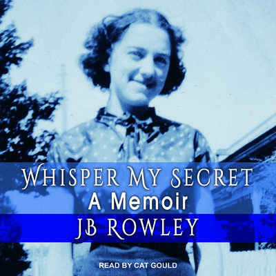 Whisper My Secret Audiobook, by JB Rowley