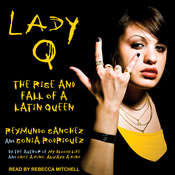Lady Q: The Rise and Fall of a Latin Queen Audiobook, by Sonia Rodriguez, Reymundo Sanchez