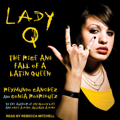 Lady Q: The Rise and Fall of a Latin Queen Audiobook, by