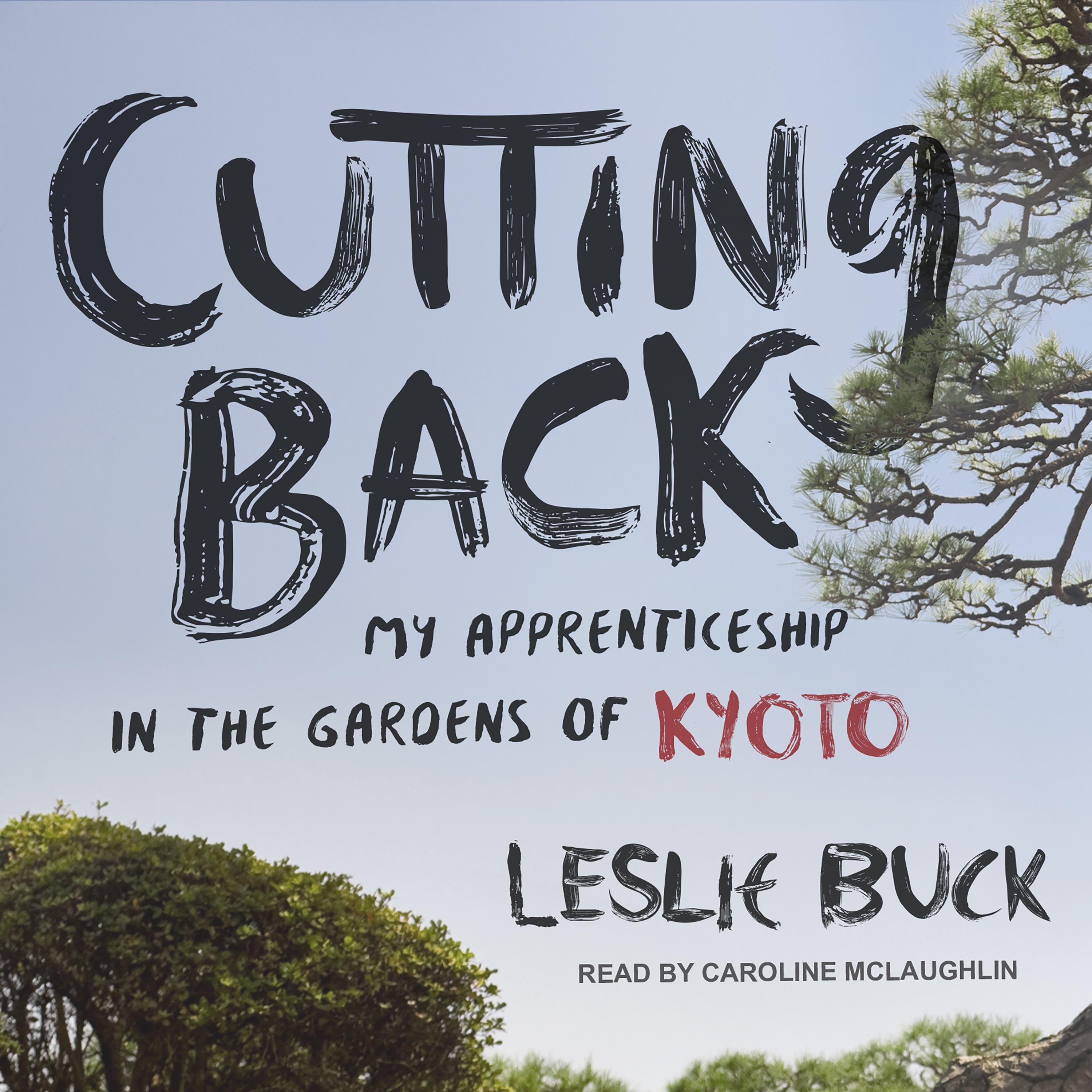 Printable Cutting Back: My Apprenticeship in the Gardens of Kyoto Audiobook Cover Art