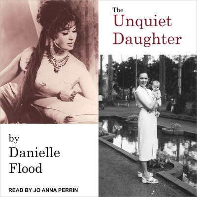 The Unquiet Daughter Audiobook, by Danielle Flood