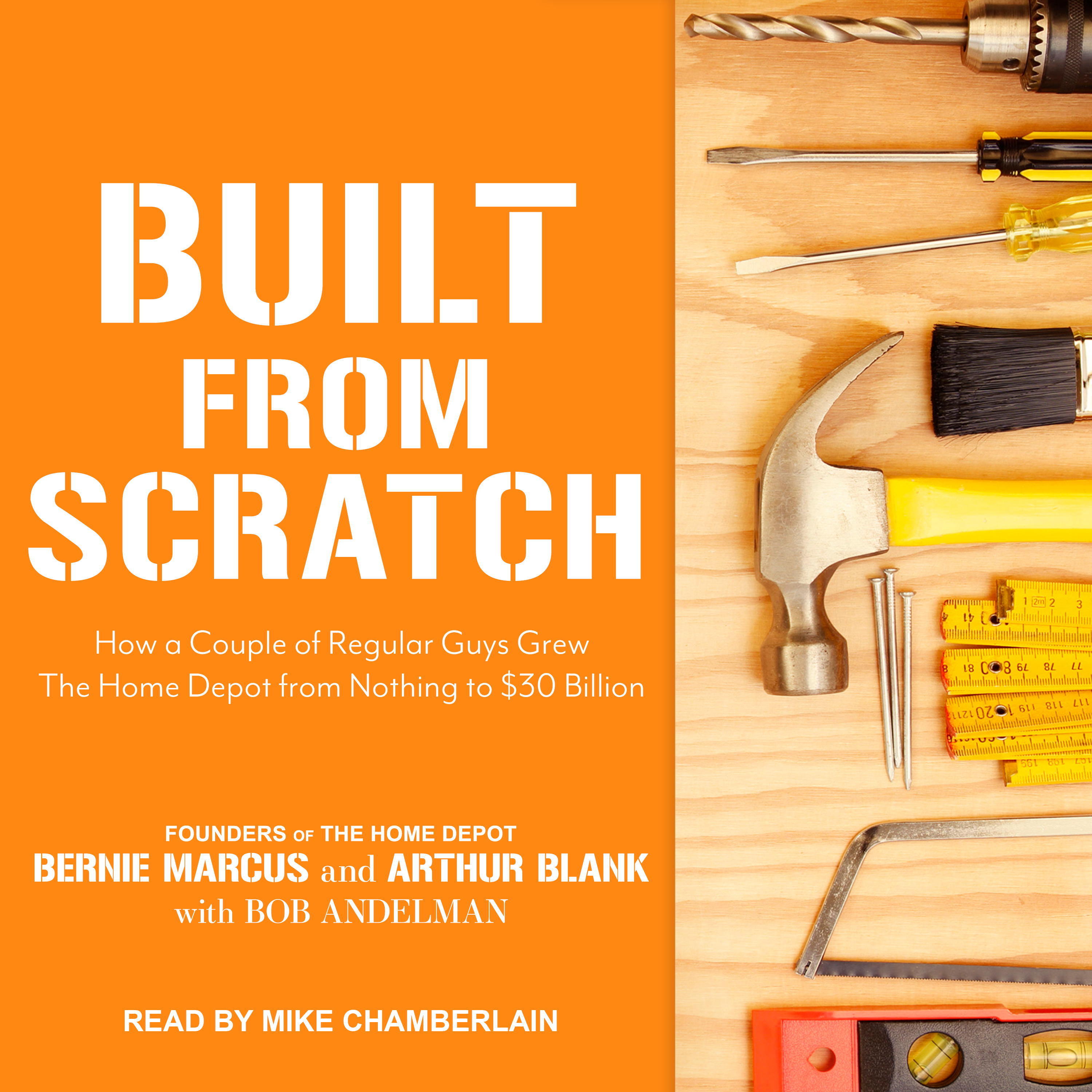 Printable Built from Scratch: How a Couple of Regular Guys Grew The Home Depot from Nothing to $30 Billion Audiobook Cover Art