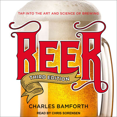 Beer: Tap into the Art and Science of Brewing Audiobook, by Charles Bamforth