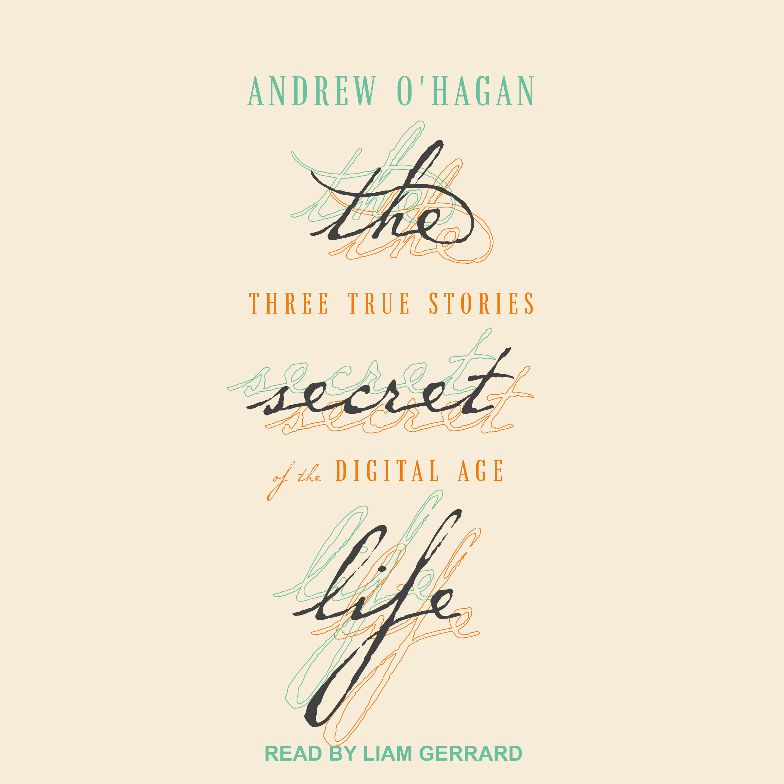 Printable The Secret Life: Three True Stories of the Digital Age Audiobook Cover Art