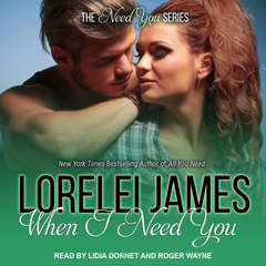 When I Need You Audiobook, by Lorelei James