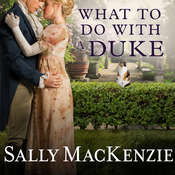 What to Do With a Duke Audiobook, by Sally MacKenzie